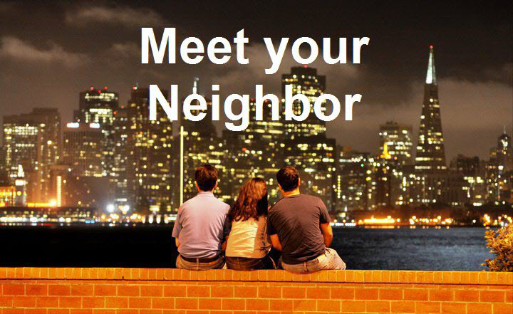 Meet Your Neighbor