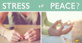 Stress/Anxiety or Peace